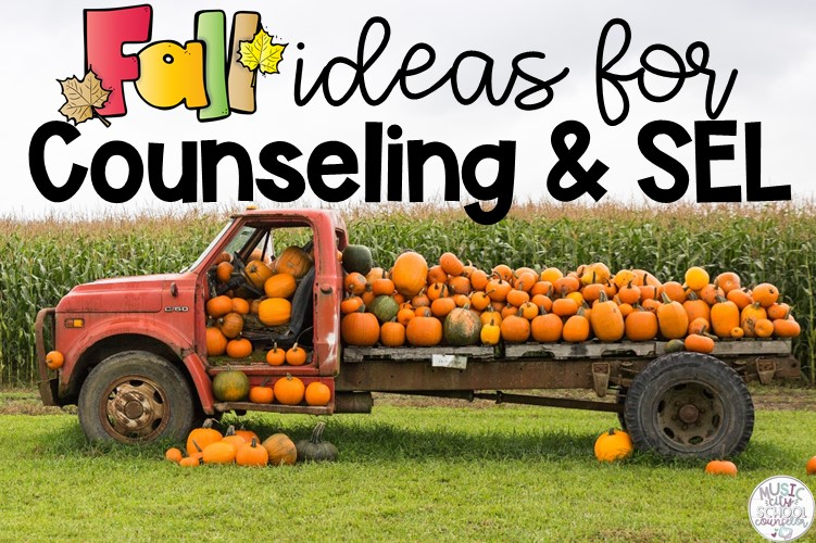 Fall Ideas for Counseling & SEL